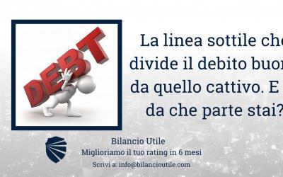 La linea sottile che divide il debito buono da quello cattivo. E tu da che parte stai?