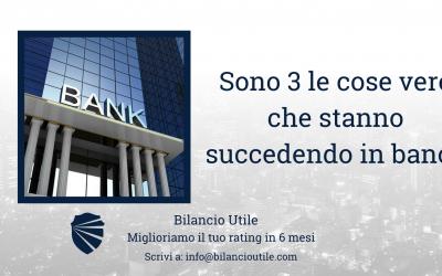 Sono 3 le cose VERE che stanno succedendo in banca