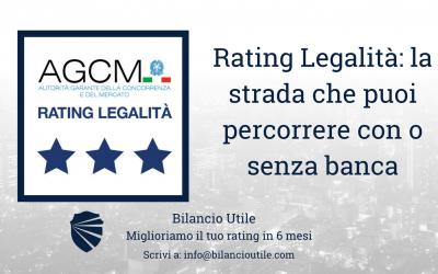 Rating di legalità: la strada migliore che puoi percorrere con o senza banca